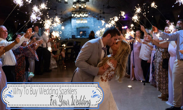 why by wedding sparklers for your wedding