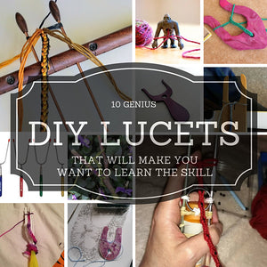 10 Genius DIY Lucets that will make you want to learn the skill