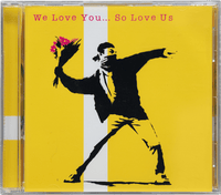 We Love You, Now Love Us Too CD LP