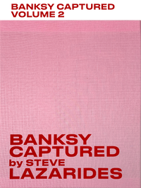 Banksy Captured Volume 2