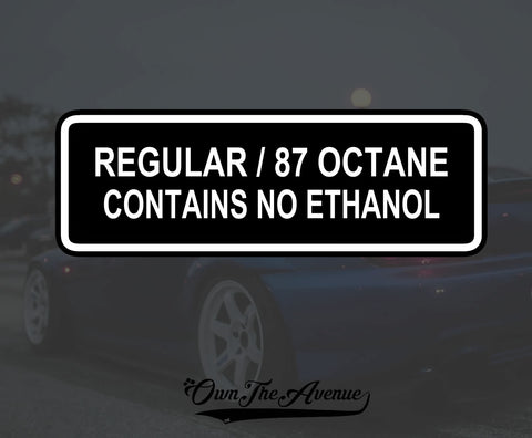 Regular 87 Contains No Ethanol Sticker Decal - Fuel JDM Gas