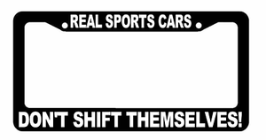 Real Sports Cars Don't Shift Themselves Black License Plate Frame JDM Racing