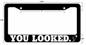 You Looked License Plate Frame Circle Hand Game Gay JDM Funny Meme