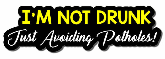 NOT DRUNK AVOIDING POTHOLES JDM Funny Drift Race Tuner Decal Sticker 6