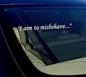 "I aim to misbehave sticker decal 8"" -  Notebook Car Laptop 8"" (White)"