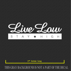 JDM Live Low Stay High Windshield Decal Sticker Low Drift Race Custom 89