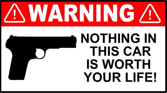 Funny Warning Nothing in This Car Your Life Decal Bumper Sticker 4