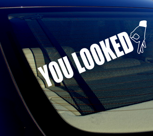 "You Looked Sticker Decal Circle Hand Game Gay Decal funny Jdm 16"" Windshield"