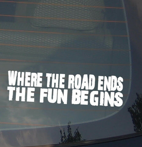 """Where The Road Ends"" Decal Sticker Muddin' Truck Funny 4x4 off-road 7.5"""