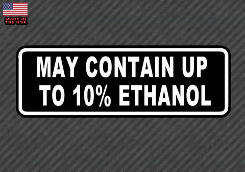 "May Contain Up to 10% Ethanol Warning Bumper Sticker Decal Gas Pump 7"" JDM"