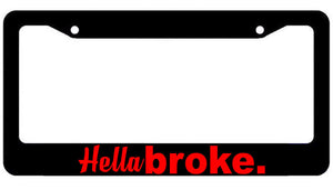 HellaBroke Funny JDM Black License Plate Frame #OwnTheAvenue