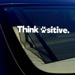 "Think Positive Pawsitive Funny Cute Dog Cat Lover Vinyl Decal Sticker 7.5"" Long"