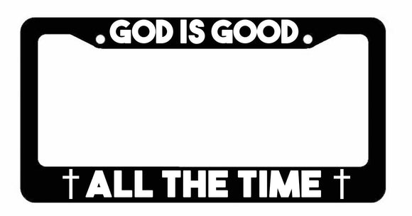 God is good ALL the time license Plate Frame Christian Cross