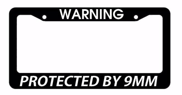 WARNING: Protected by 9MM 2nd Amendment Funny Black License Plate Frame