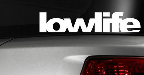 Low Life Sticker Decal Vinyl JDM Drift lowered Euro Slammed - 8in (Low Life)