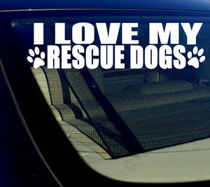 "I Love My Rescues Dog Puppy Vinyl Decal Sticker 7.5"" Inches Long #DOGS"