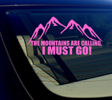 "The Mountains are calling, I must go! Sticker Decal 8""- hiking- CHOOSE COLOR"