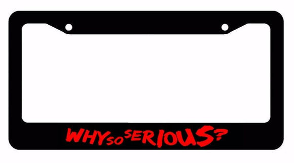 Why So Serious? Joker Super Evil Bad Red NonRef Art License Plate Frame