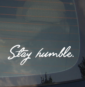 JDM Stay Humble Vinyl Decal Sticker Funny Tuner Race Drift Low (styhum7)