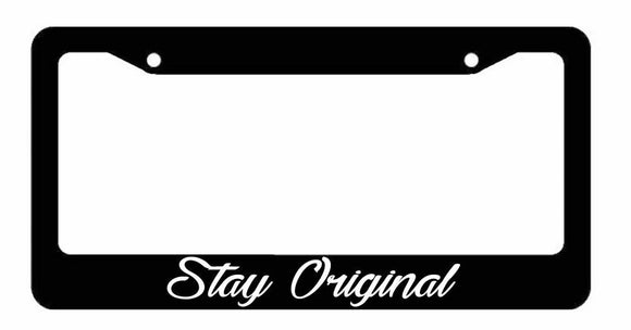 Stay Original License Plate Frame - Funny JDM Black Frame