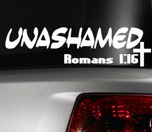 "Unashamed Romans 1:16 Christian Jesus Christ Bible Religious Sticker Decal 8"" og"