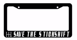 SAVE THE STICK SHIFT Manual Transmission JDM Drift Race License Plate Frame