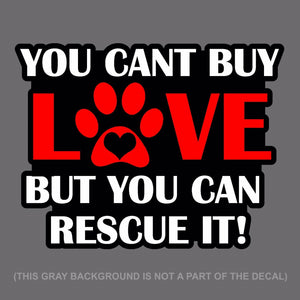 You can't buy love but you can rescue it! I Love My Rescue Dog Decal Sticker #DP