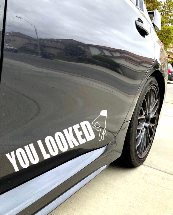 You Looked Sticker Decal Circle Hand Game Gay Decal funny Jdm drift 7.5