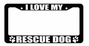 I Love My Rescue Dog Black License Plate Frame