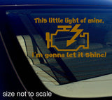 This Little Check Engine Light Gonna Shine Sticker Decal - Choose Color Funny 6""