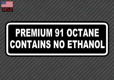Premium 91 Octane Contains No Ethanol Warning Bumper Sticker Decal Gas Pump 7""