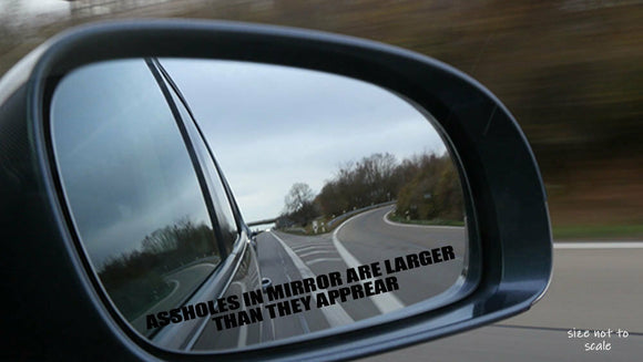 2 Pk A**holes in mirror are larger than they appear Sticker Decal funny JDM 4.5