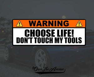 Warning Choose Life Don't Touch My Tools Sticker Decal 6""