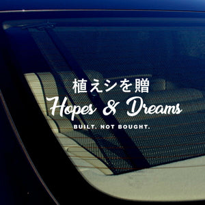 "Hopes & Dreams JDM Vinyl Decal Sticker Drifting Racing 7.5"" Inches Long Wht"