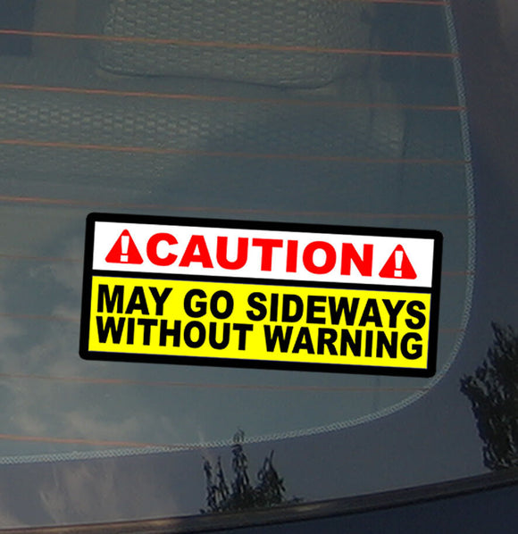 Caution May Go Sideways Funny JDM Decal Sticker Drifting Drift Race Low 7.5