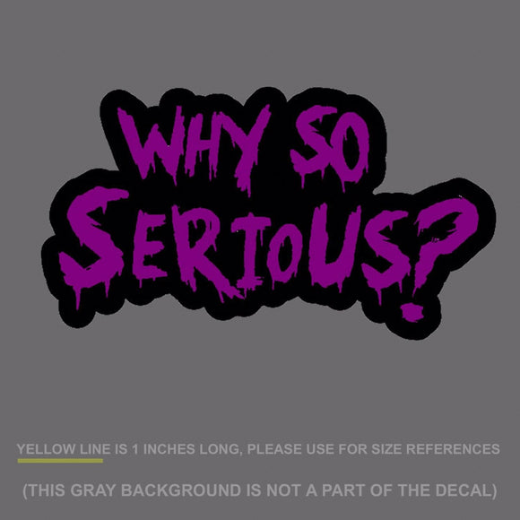 Why So Serious #2 Sticker Decal Joker Evil Body Window Purple 7.5