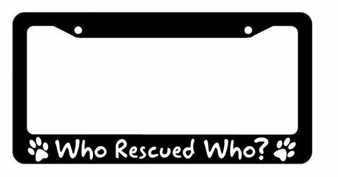 Who Rescued Who? Dog Cat Pet Adopt Animal Love #22 License Plate Frame