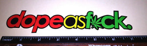 Dope As F*ck 420 Vinyl Decal Sticker Funny Weed Pot Dope JDM Racing Rasta #322
