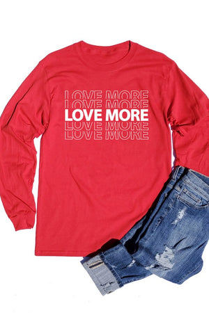 Love More Long Sleeve T-Shirt