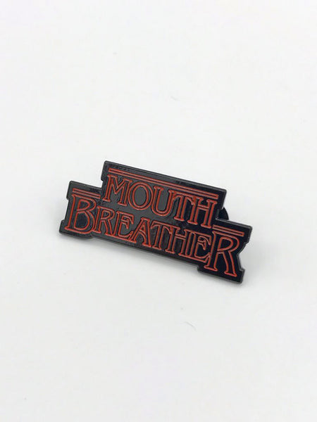 Mouth Breather Pin