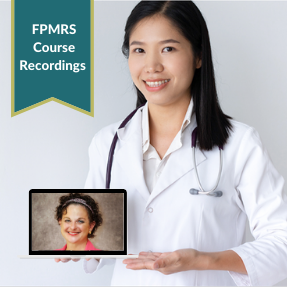 FPMRS Review Course Recordings for ABOG or AOBOG Subspecialty Oral Exam