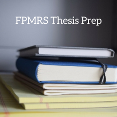 FPMRS Thesis Review, thesis defense and mock orals
