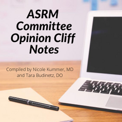 ASRM Committee Opinion Cliff Notes for ABOG REI oral exam