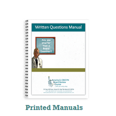 Written Questions Manuals are sold by topic for the ABOG or AOBOG written exam