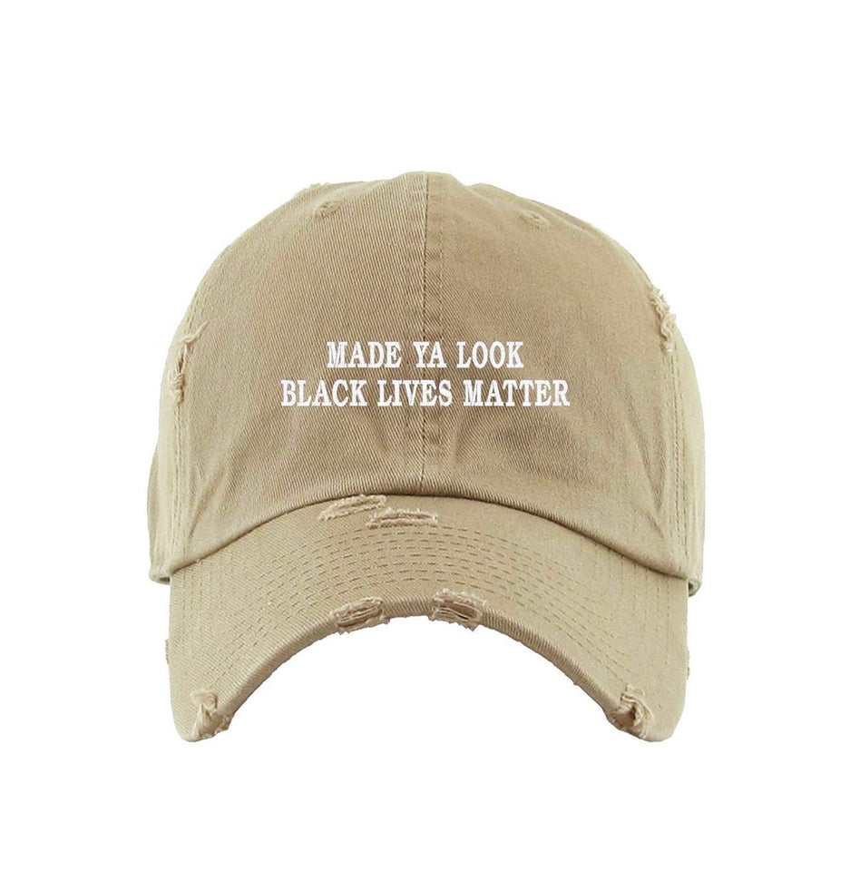 """Made Ya Look"" Black Lives Matter Dad Hat (Distressed)"