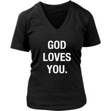 Load image into Gallery viewer, God Loves You Ladies V-Neck