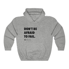 "Load image into Gallery viewer, DOU ""Don't Be Afraid to Fail"" Hoody"