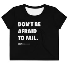 "Load image into Gallery viewer, ""Don't Be Afraid to Fail"" Black Crop Tee"