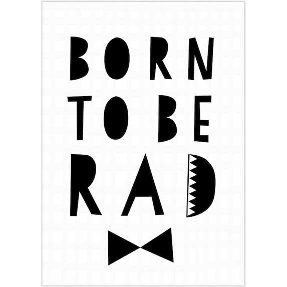 Seventy Tree 'born to be rad' print