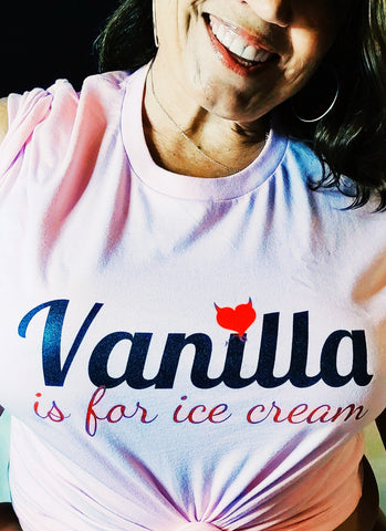Vanilla is for ice cream shirt from our sexy FetLife friend